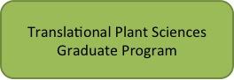 banner for Translational Plant Sciences Graduate Program